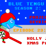 Blue Tengu's Live Game Development Show - Season 2 Christmas Special (Episodes 23 & 24)